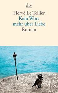 """Verspricht sommerlichen Lesegenuss: Der Roman """"Kein Wort mehr über die Liebe"""" aus dem dtv Verlag."""