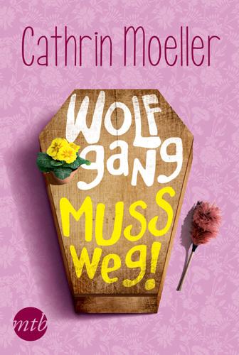 Cover Wolfgang muss weg