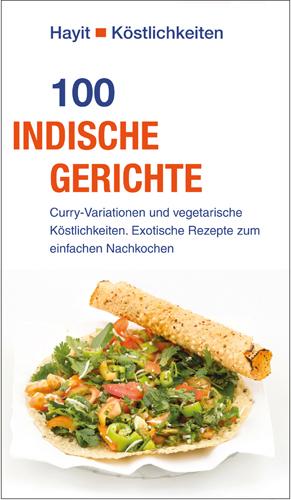 Würzig, köstlich, oft vegetarisch: Indische Küche - Mortimer ...