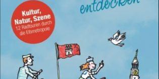 Hamburg per Rad: Alster, Elbe, Michel & Co vom Sattel aus erleben