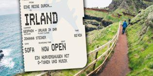 Faszinierender Ohrlaub auf der Grünen Insel – Irland-CDs zu gewinnen