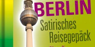 Tilman Birrs Berlin – zwischen Schrulligkeit, Absurditäten und Hauptstadt-Liebe
