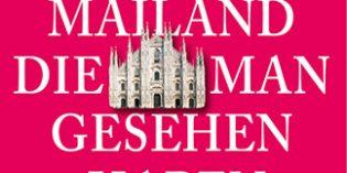 Milano entdecken: 111 verborgene Orte in Mailand