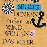 Woran Segler denken außer an Wind, Wellen & das Meer…