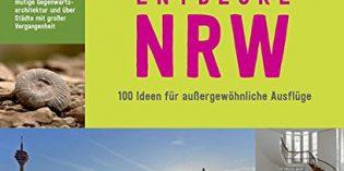 Überraschend, spaßig, grün: 100 Ausflüge in NRW