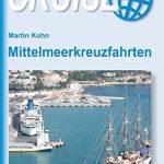 Das Mittelmeer durchkreuzen: Cruise-Ratgeber