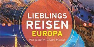 Lieblingsreisen Europa: 50 lohnende Reiseziele