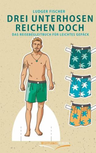 Reisebegleitbuch - Drei Unterhosen reichen doch