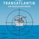 T.A. Transatlantik – ein famoser Kreuzfahrtkrimi