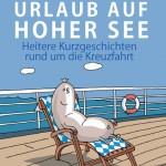 """Der Spaß geht weiter: """"Mehr Urlaub auf hoher See"""" erschienen"""