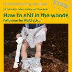 How to shit in the woods – Klassiker der Mortimer-Autoren neu aufgelegt