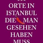 Istanbul – im Schmelztiegel der Kulturen