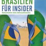 Brasilien, auf Dich schaut im Sommer die Welt