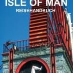 Der ewig junge Klassiker ist wieder da:Das neue Isle of Man Reisehandbuch
