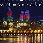 Faszination Aserbaidschan als Kalender