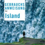 Island – Eiland zwischen Landflucht, fermentiertem Hai, Elfen, heißen Quellen und Vulkanen