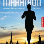 Marathon: Die 30 schönsten Strecken weltweit