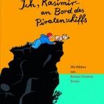 Kaperfahrt, Kartoffel, Kasimir: Großes Vorleseabenteuer für kleine Nachwuchspiraten