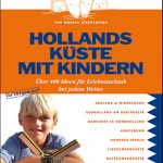 Hollands Küste mit Kinderaugen entdecken