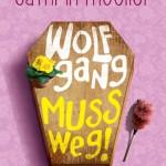 """Mörderisch gut: """"Wolfgang muss weg!"""" – Cathrin Moellers Erfolgsroman zu gewinnen"""