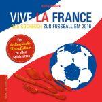 So schmeckt die Fußball-EM: Kulinarischer Reiseführer zur EURO 2016 in Frankreich