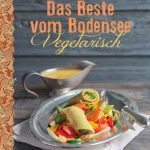So schmeckt der Bodensee – zwei neue Kochbücher machen Appetit auf die Region
