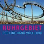 Das Super-Sparbuch für den Pott – das Ruhrgebiet für eine Hand voll Euro entdecken