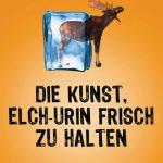 Lesespaß für Freunde des spritzigen Humors: Auf der Suche nach Elch-Urin