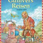 Der Klassiker: Gullivers Reiselust für kleine Leser