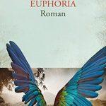 Euphorisch gefeiert und endlich als Taschenbuch: Bestseller Euphoria
