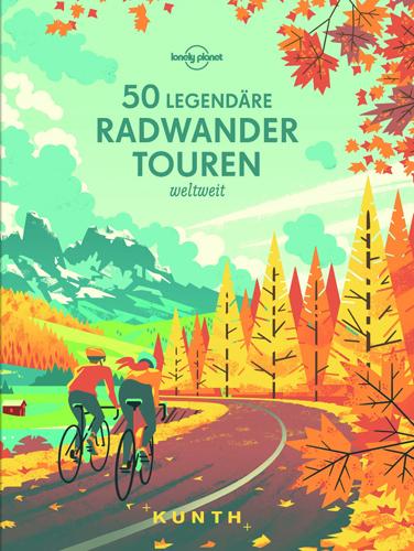 Legendäre Radwanderrouten