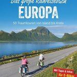 Europa vom Rad aus entdecken – 50 Touren in einem Buch