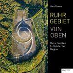 Ruhrgebiet von oben – Blosseys Blick auf den Pott