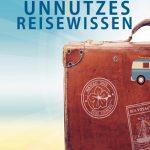Herrlich skurrile Sammlung: Unnützes Reisewissen