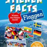 Flaggen, Länder, Fakten: Wissen für Kids, das kleben bleibt