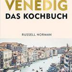 Venedig-Sehnsucht in der Küche stillen: Ein Kochbuch rund um die Lagunenstadt