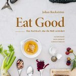 Eat good – Rezepte, die die Welt verändern