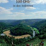"""Neuer Reiseführer: """"100 Orte in den Ardennen"""""""