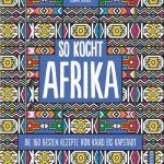 Rosinen + Bobotie – Küchengeheimnisse aus Afrika