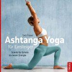 Mit Ashtanga Yoga fit ins Frühjahr starten