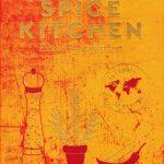 Spice Kitchen: Würzige Weltreise in 50 Rezepten