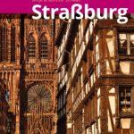 Neuer Reisefüher: Straßburg entdecken
