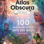 Atlas Obscura – die abenteuerlichsten Ort weltweit
