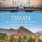 Faszinierende Bildreise durch den Oman, Dubai und Abu Dhabi