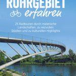 """Das Ruhrgebiet erfahren: Der """"Pott"""" in 25 Tagestouren"""