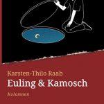 Kurzweilige Kolumnen: Euling & Kamosch